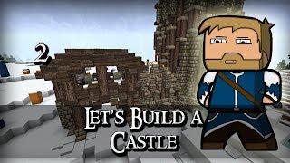 Let's Build A Castle #2 - The Gate & Wall Details!