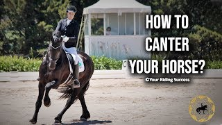 How To Canter Your Horse? (Dressage Mastery TV Ep257)