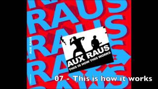 Aux Raus - This is how this works (FULL ALBUM)