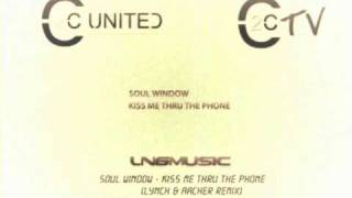 Soul Window - Kiss Me Thru The Phone (Lynch & Aacher Remix)