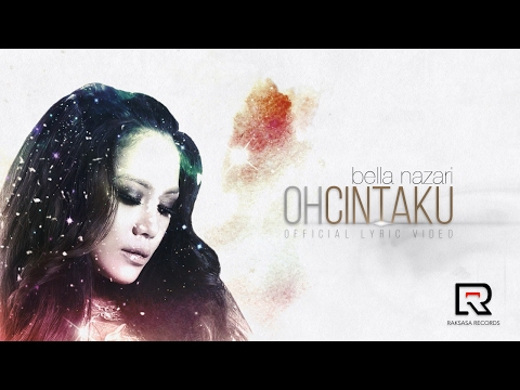 Bella Nazari - Oh Cintaku (Official Lyric Video)