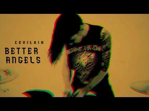 Cevilain - Better Angels (Offical Video)