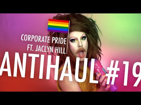 ANTIHAUL #19 — CORPORATE PRIDE (FT. JACLYN HILL!) thumbnail