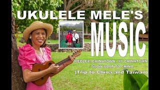 Medley: Chinatown, My Chinatown/Slow Boat to China | Ukulele Mele's Music