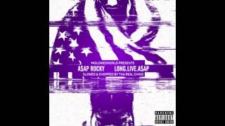 A$AP Rocky - LVL #ASLOWEDWORLD (Slowed and Chopped by Tha Real Chino)