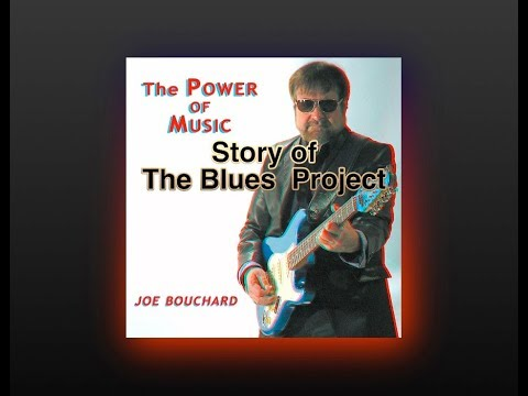 Story of the Blues Project (Audio) Joe Bouchard The Power of Music