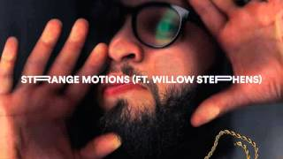 Andy Mineo - Strange Motions (Ft. Willow Stephens)