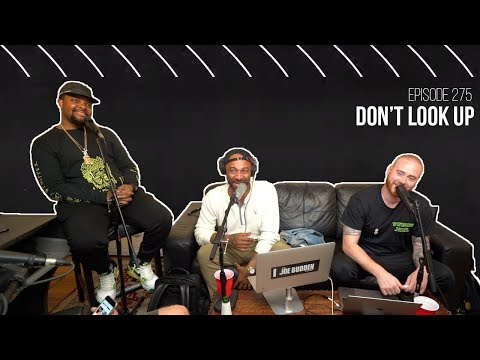 The Joe Budden Podcast Episode 275 | Don't Look Up
