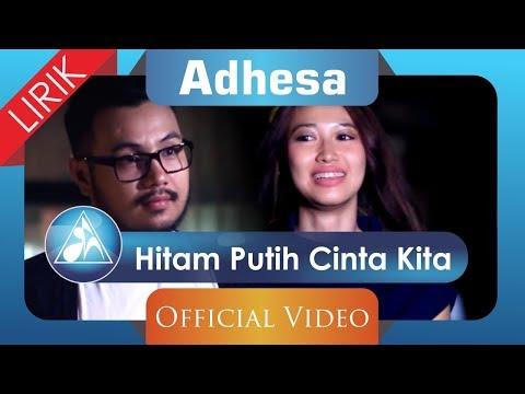Adhesa - Hitam Putih Cinta Kita (Official Video Lyric)