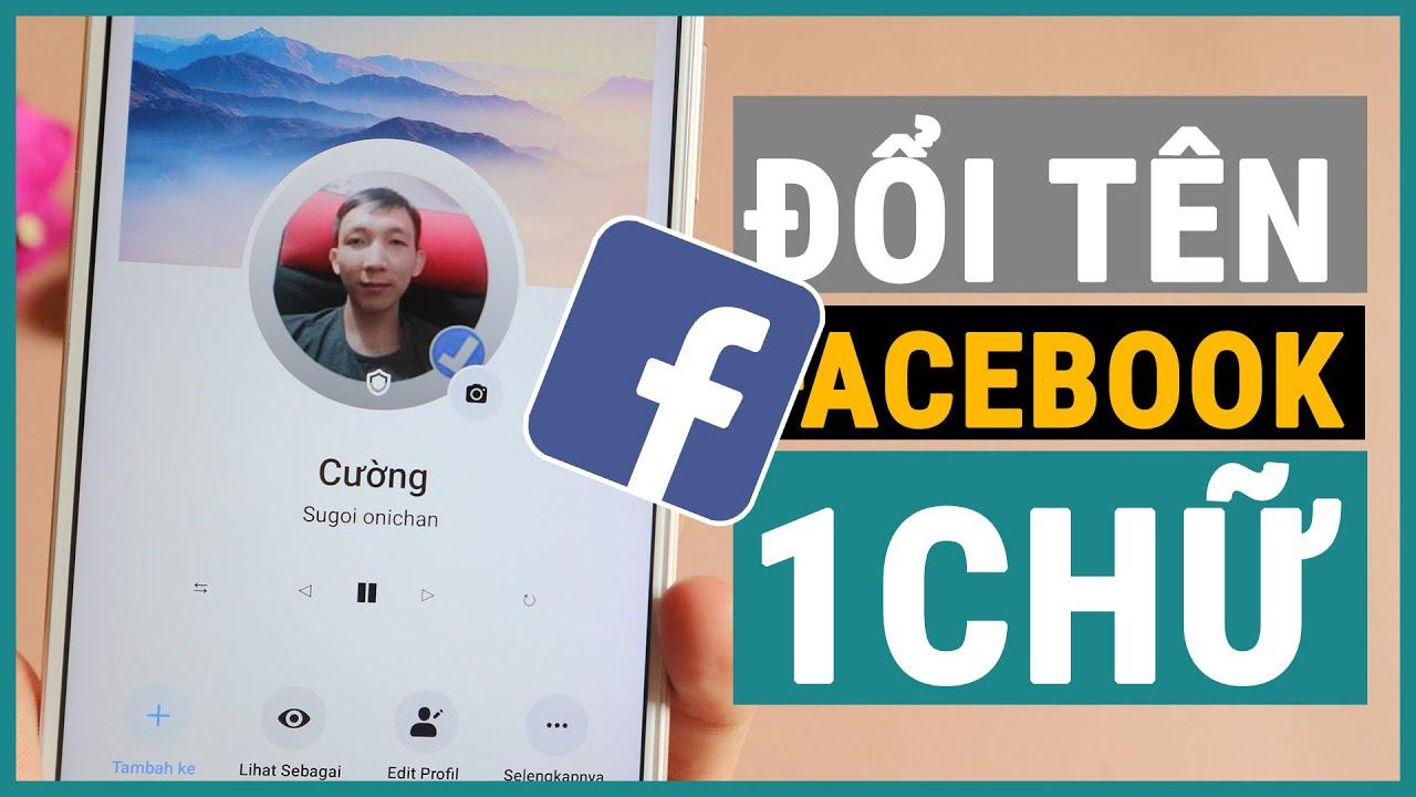 Đổi tên facebook 1 chữ thành công trên điện thoại android | Ghiền smartphone