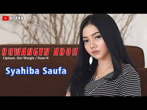 Download SYAHIBA SAUFA - BUWANGEN ADOH    Mp4 baru