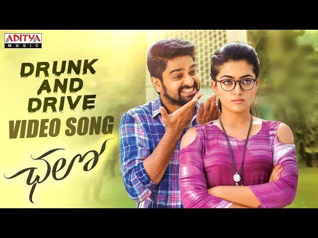 Drunk and Drive Video Song    Chalo Movie Songs    Naga Shaurya, Rashmika Mandanna    Sagar
