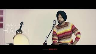 HANJU (Full Song) Ammy Virk | Gold Media | Latest Punjabi