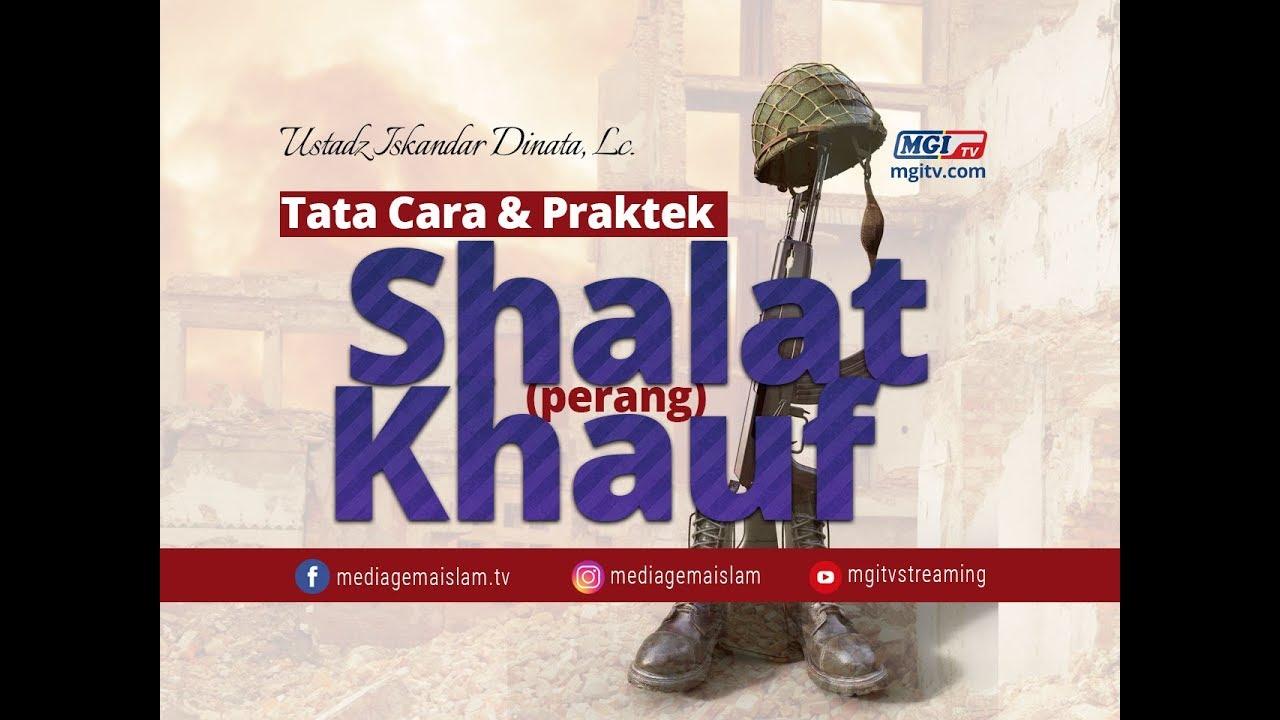 Tata Cara & Praktek Shalat Khauf (Perang) - Ustadz Iskandar Dinata, Lc