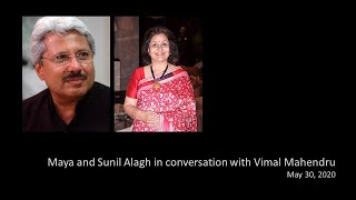 Maya and Sunil Alagh on Life and Learnings, in conversation with Vimal Mahendru, May 30, 2020