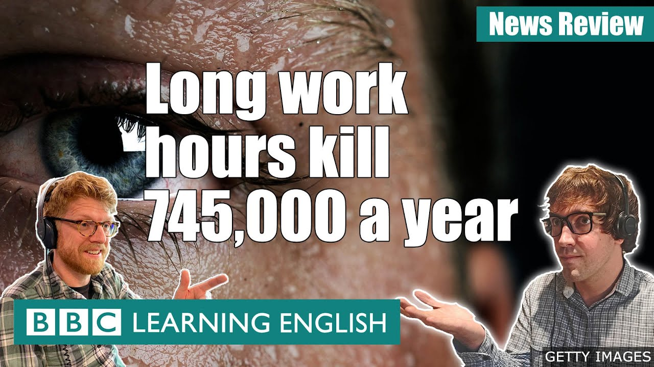 Long working hours 'kills 745,000people a year': BBC News Review