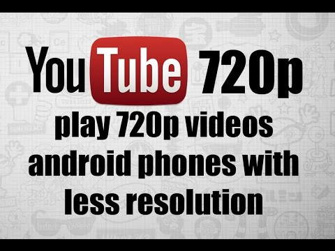 How to play videos in 720p (Android Youtube app )