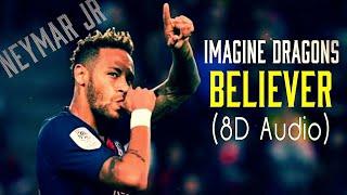 Gambar cover Neymar Jr ▶ Imagine Dragons - BELIEVER ● (8D Audio) ● 18/2019