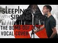 """Sleeping With Sirens """"The Bomb Dot Com V2.0"""" VOCAL COVER"""