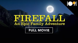 Firefall: An Epic Family Adventure (FULL MOVIE)