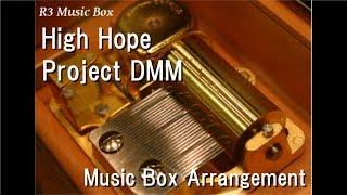 High Hope/Project DMM [Music Box] (Ultraman Cosmos vs. Ultraman Justice: The Final Battle)