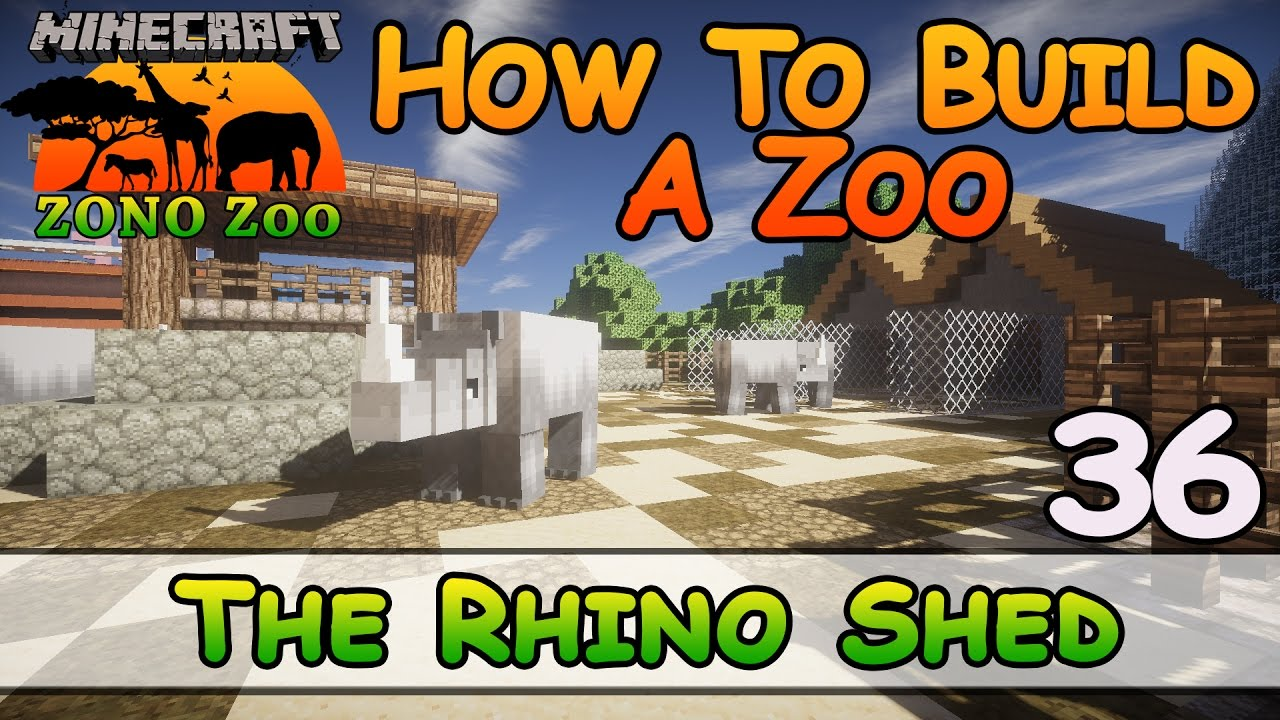 Zoo In Minecraft :: The Rhino Shed :: How To Build :: E36 ...