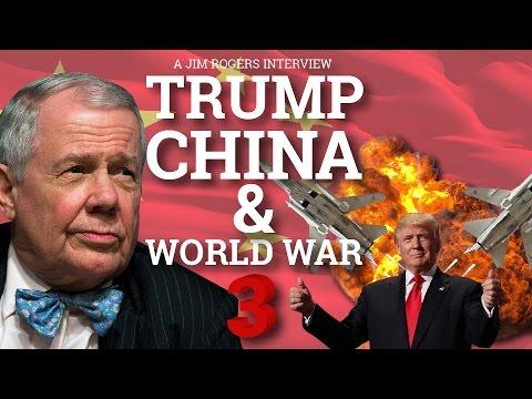 Trump, China & World War 3 - Jim Rogers
