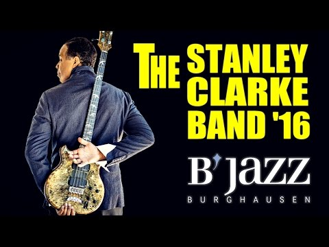 The Stanley Clarke Band - Jazzwoche Burghausen 2016