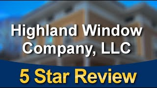 Highland Window Company, LLC West HartfordPerfectFive Star Review by Kathy Silva