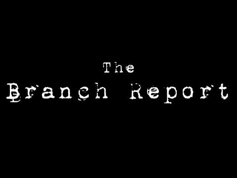The Branch Report