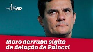 Moro derruba sigilo de delação de Palocci