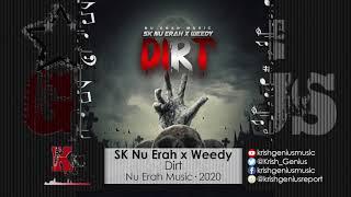 Sk Nu Erah & Weedy - Dirt (Official Audio 2020)
