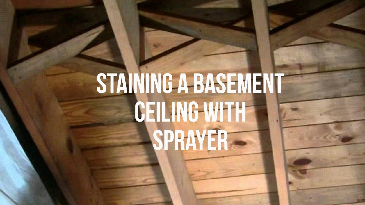 Staining A Basement Ceiling Youtube