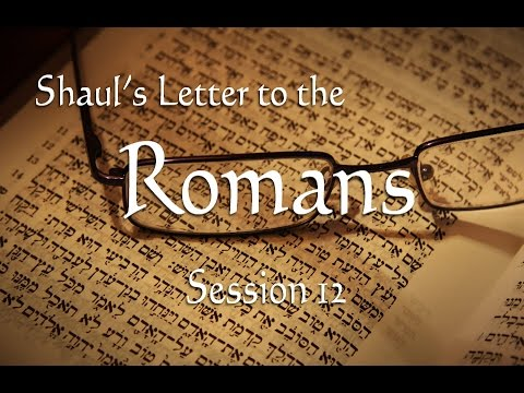 Messianic Study of Romans Chapter 12