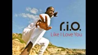 R I O Like I Love You