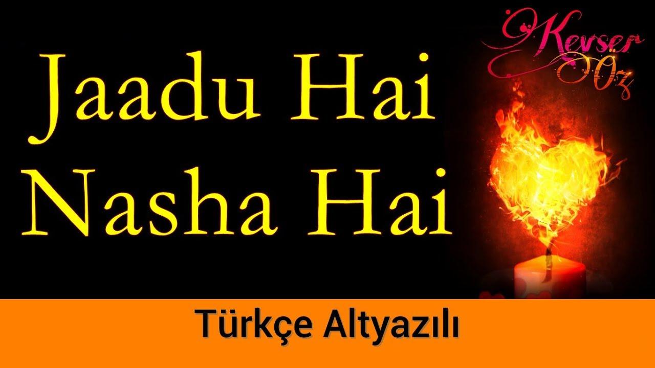 Jaadu Hai Nasha Hai - Türkçe Altyazılı | Bir Garip Aşk | Shreya Ghoshal & Shaan