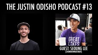 The Justin Odisho Podcast #13: Seoung Lee @ChowdownDetroit Interview