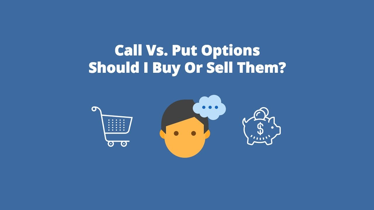 38d7355d04 Call Vs. Put Options - Should I Buy Or Sell Them  - YouTube