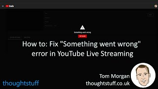 How To Fix Something Went Wrong Error In Youtube Live Streaming Youtube