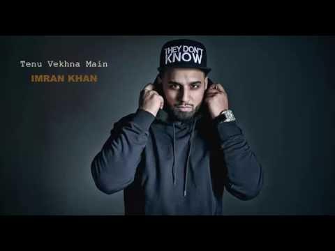 Tenu Vekhna Main - Imran Khan  (Offcial Music Video ) 2016