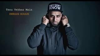 Tenu Vekhna Main Imran Khan  Offcial Music Video  2016