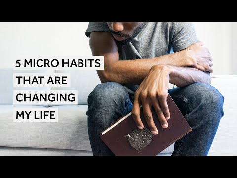 5 Micro Habits That Are Changing My Life [Habit Building]