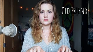 Old Friends- Jasmine Thompson (Cover)