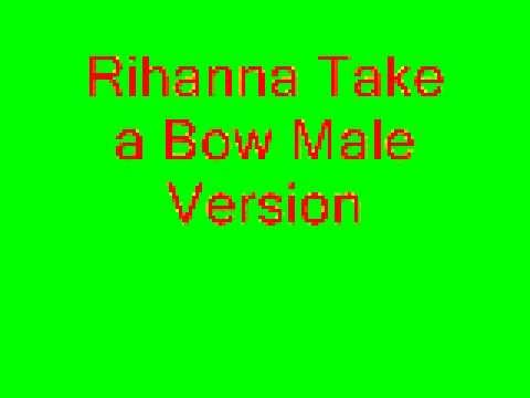 Rihanna Take A Bow Male Version