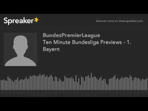 Ten Minute Bundesliga Previews - 1. Bayern (made with Spreaker)