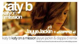"Katy B ""Katy On A Mission"" (Jayye Jackin & Dappa D Remix)"
