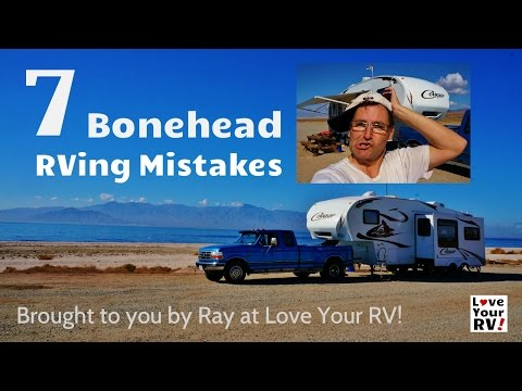 Seven Boneheaded RVing Mistakes Made