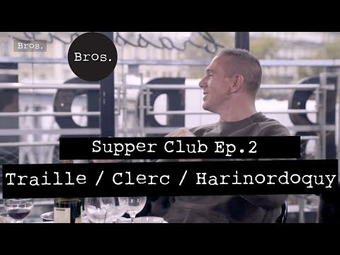 CLERC/HARINORDOQUY/TRAILLE - le Coeur des Hommes - Supper Club Episode 2