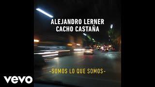 Alejandro Lerner con Cacho Castaña - Somos Lo Que Somos
