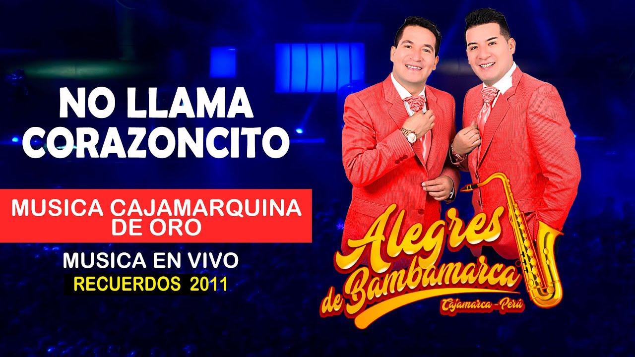 No llama & Corazoncito / Alegres de Bambamarca / Conciertos de Oro del Folklor Cajamarquino
